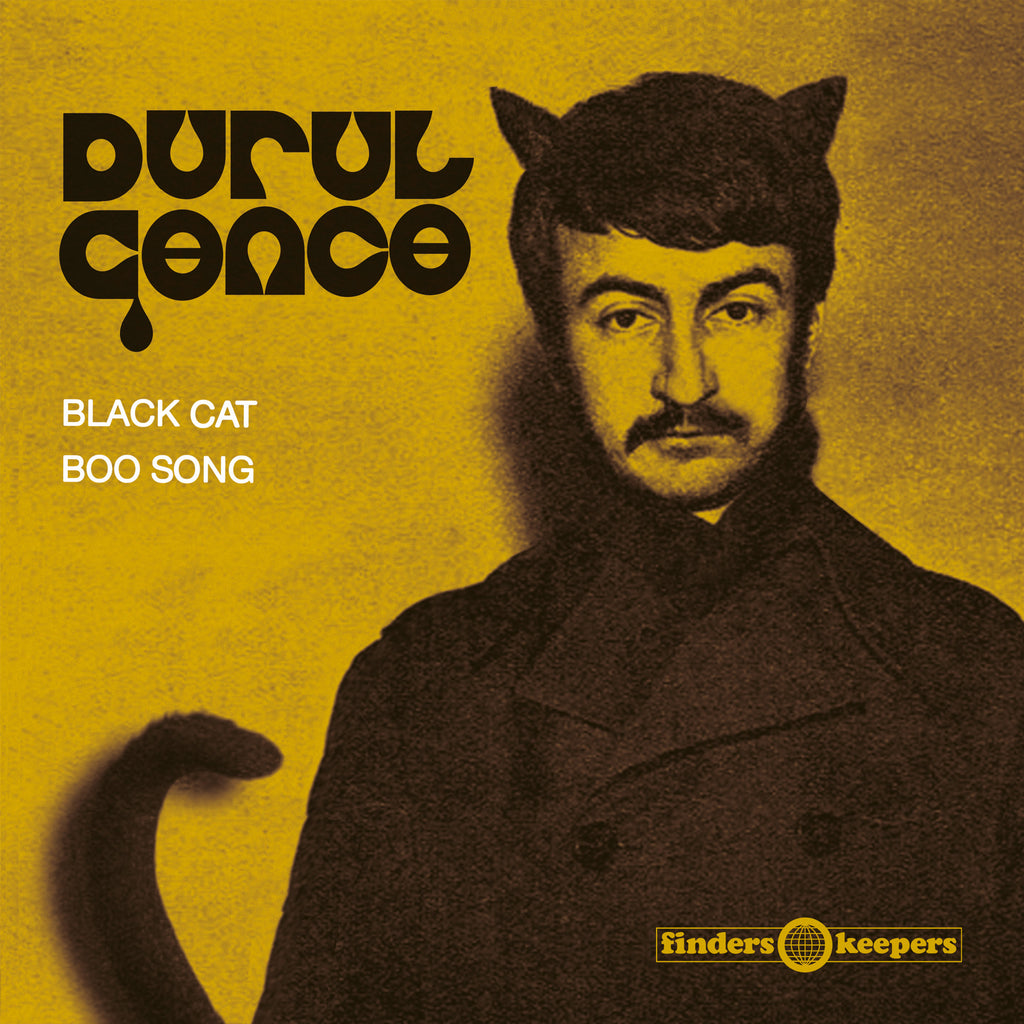 DURUL GENCE : BLACK CAT / BOO SONG [ Finders Keepers Records ]