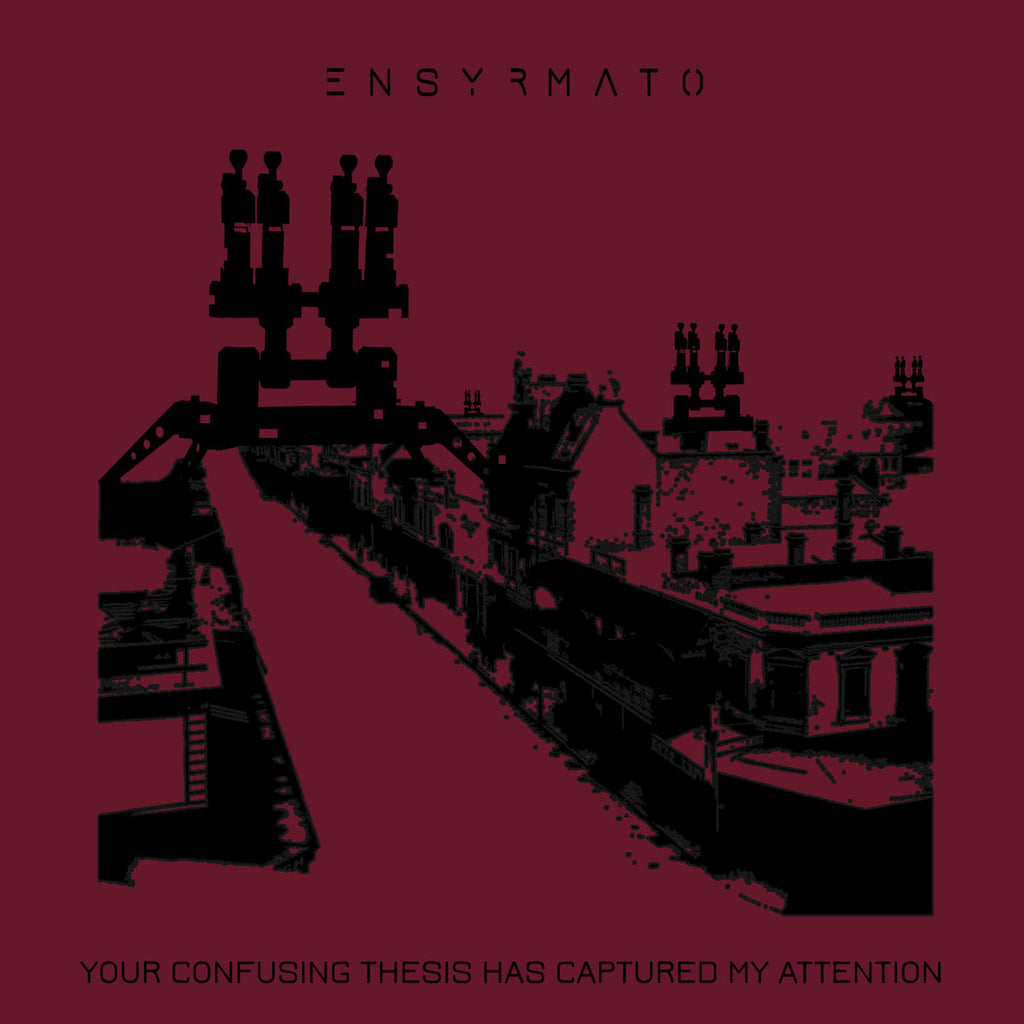 ENSYRMATO - YOUR CONFUSING THESIS HAS CAPTURED MY ATTENTION [ ENS REC ]