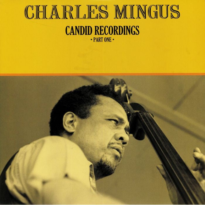 CHARLES MINGUS : CANDID RECORDINS • PART ONE [ Doxy ]