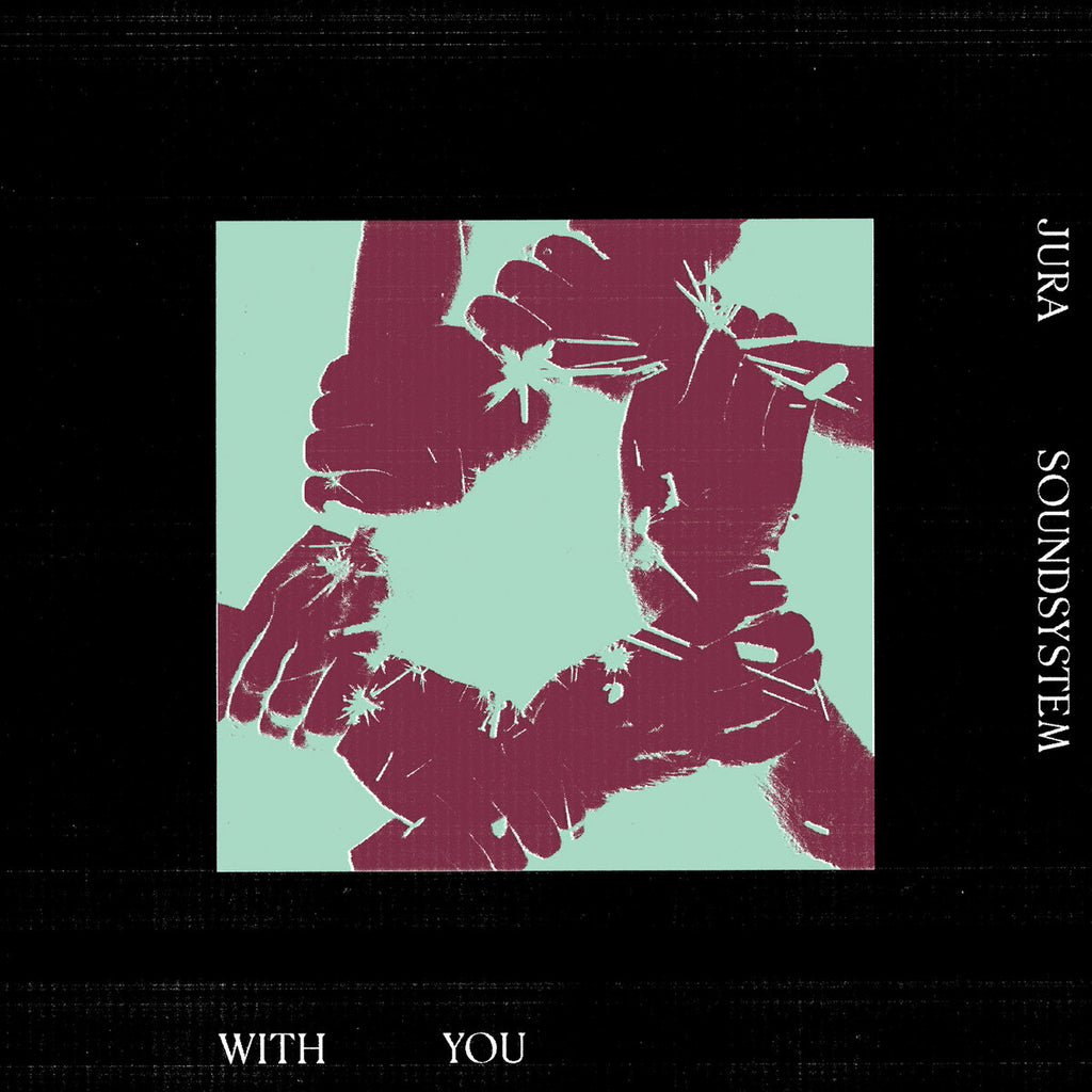 JURA SOUNDSYSTEM : WITH YOU [ Temples Of Jura  / Preorder ]