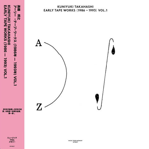 KUNIYUKI TAKAHASHI : EARLY TAPE WORKS 1986-1993 VOL.1  [ Music From Memory ]