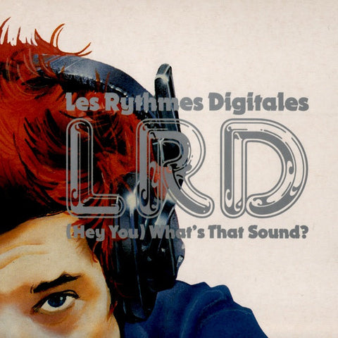 LES RHYTHM DIGITALES : HEY YOU WHAT'S THAT SOUND [ Wall Of Sound ]