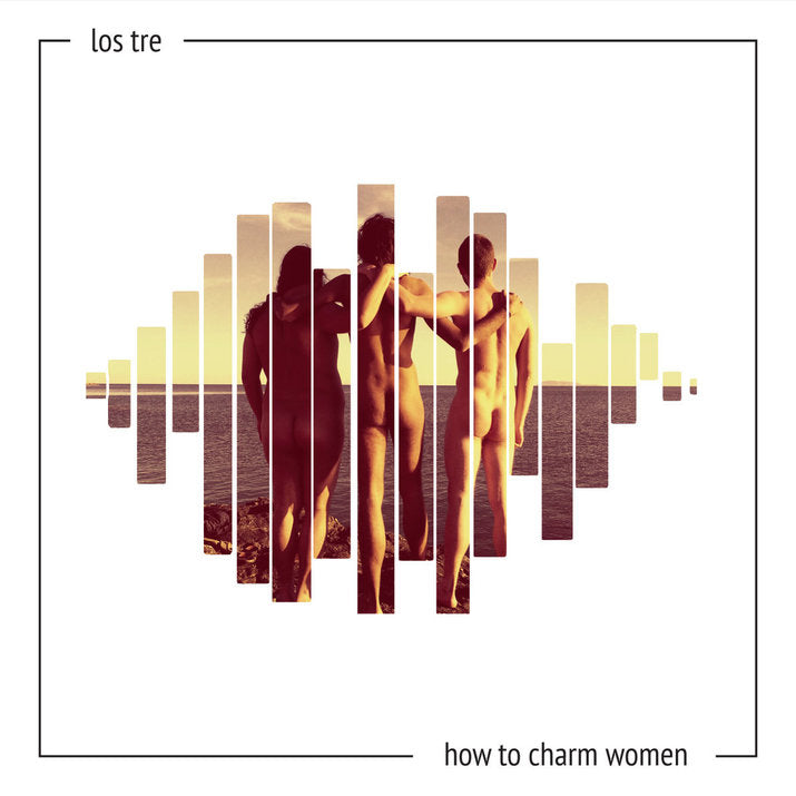 Los Tre How To Charm Women