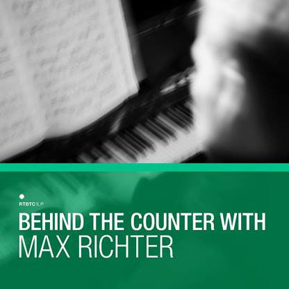 MAX RICHTER : BEHIND THE COUNTER [ Rough Trade ]