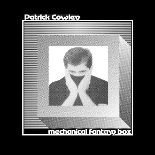 PATRICK COWLEY : MECHANICAL FANTASY BOX [ Dark Entries ]
