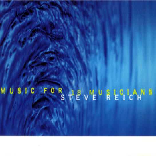 STEVE REICH : MUSIC FOR 18 MUSICIANS [ Nonesuch ]