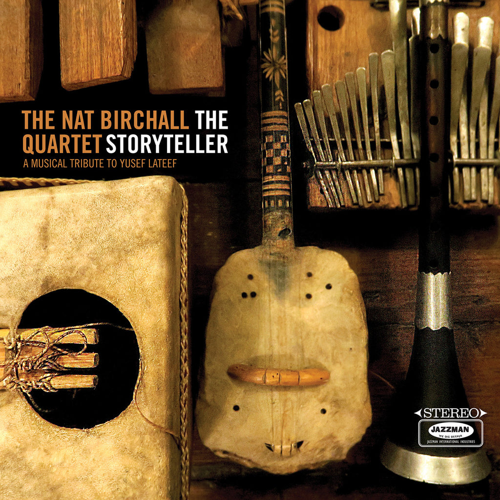 THE NAT BIRCHALL QUARTET : THE STORYTELLER. A MUSICAL TRIBUTE TO YUSEF LATEEF [ Jazzman ]