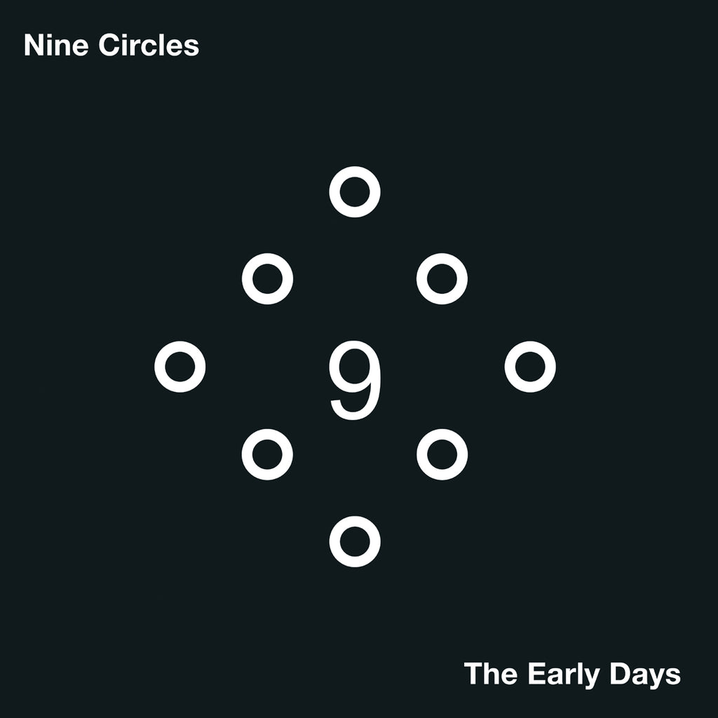 NINE CYRCLES : EARLY DAYS  [ Onderstroom ]