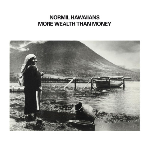 NORMIL HAWAIIANS : MORE WEALTH THAN MONEY [ Upset The Rhythm ]