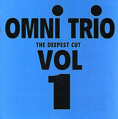 OMNI TRIO : THE DEEPEST CUT Vol.1 [ Moving Shadow ]