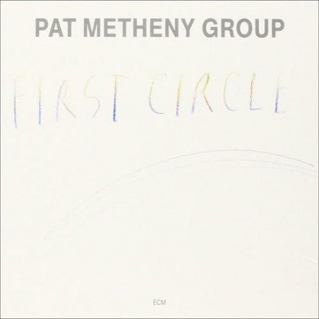 Pat Metheny Group First Circle Ecm Records