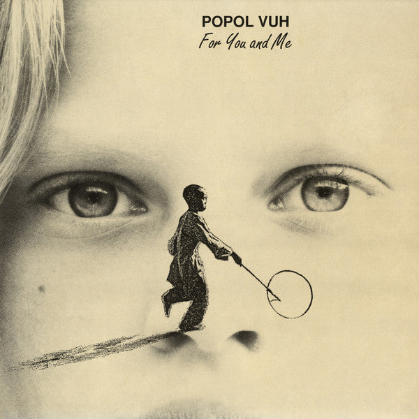 Popol Vuh For You And Me One Way Static