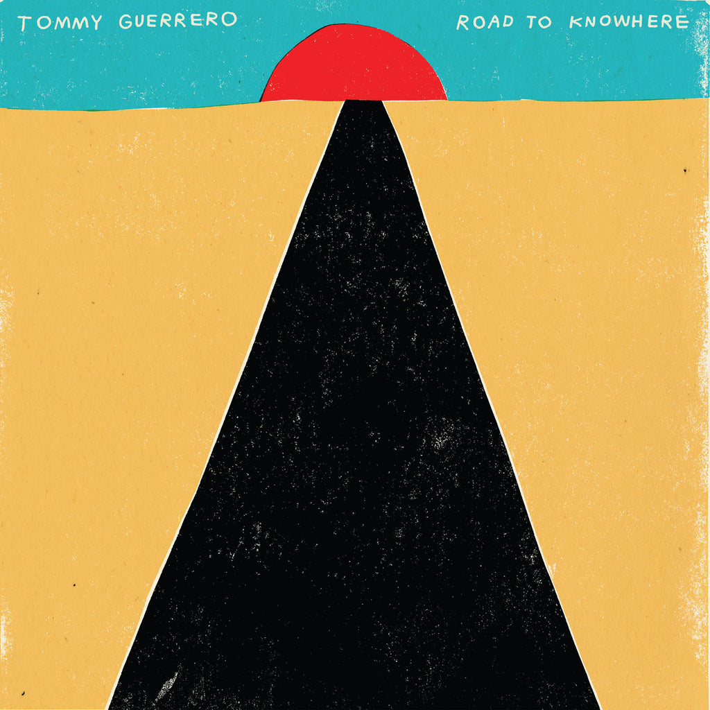 TOMMY GUERRERO : ROAD TO NOWHERE [ Too Good ]