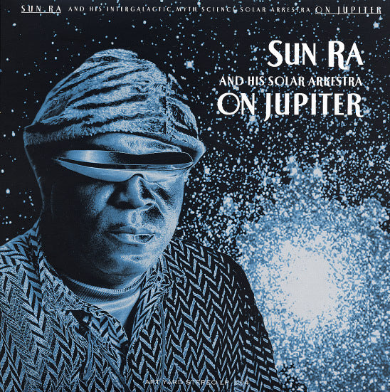 SUNRA AND HIS SOLAR ARKESTRA : ON JUPITER [ Art Yard ]
