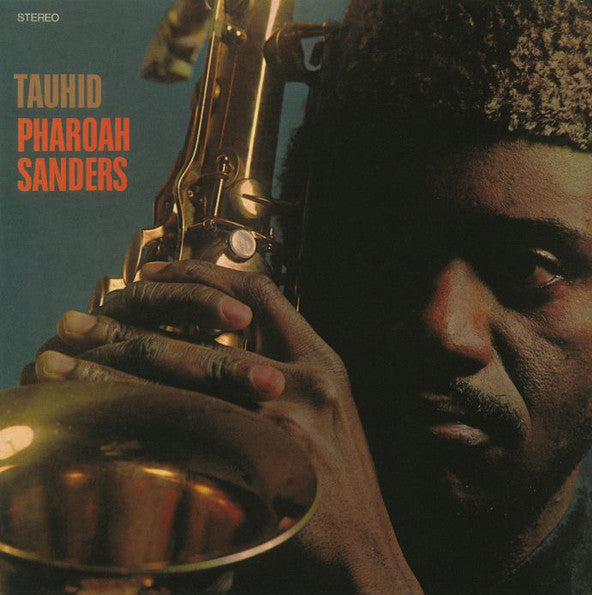 PHAROAH SANDERS : TAUHID [ Anthology Recordings ]