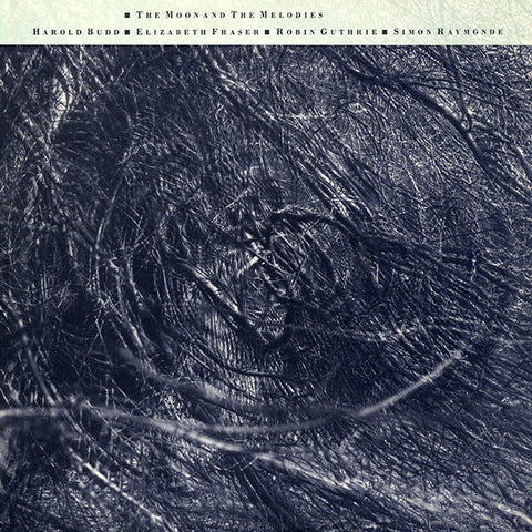 HAROLD BUDD - ELISABETH FRASER : THE MOON AND THE MELODIES [ 4AD ]