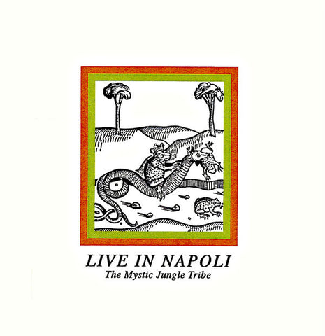 THE MYSTIC JUNGLE TRIBE : LIVE IN NAPOLI [ Going Good ]