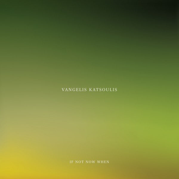 Vangelis Katsoulis If Not Now When
