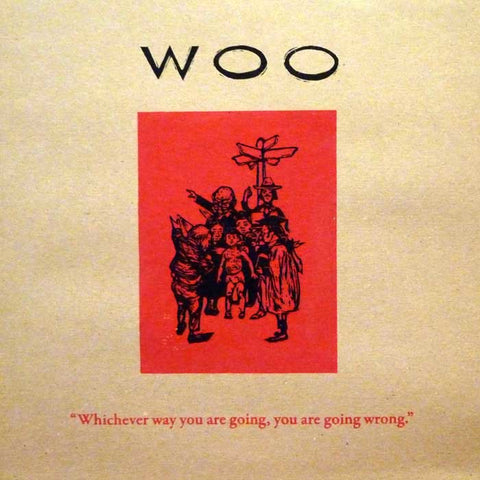 "WOO : ""WHICHEVER WAY YOU ARE GOING, YOU ARE GOING WRONG""  [ Emotional Rescue]"