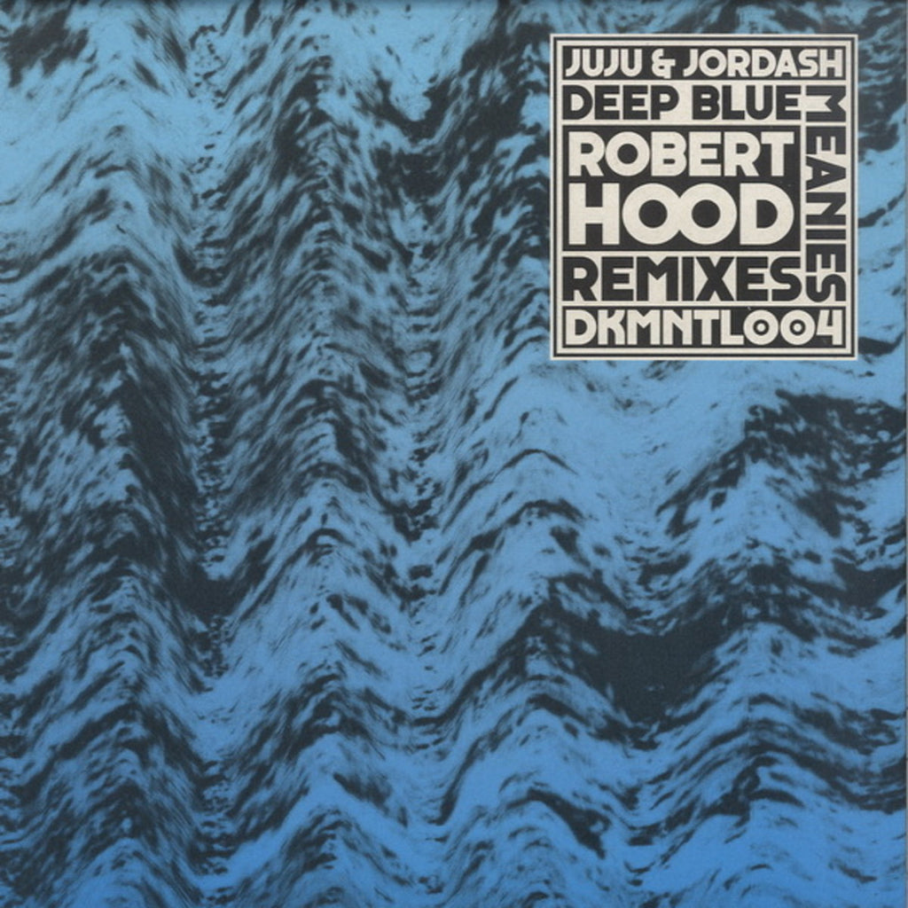JUJU & JORDASH : DEEP BLUE MEANIES (ROBERT HOOD REMIXES) [ Dekmantel ‎]