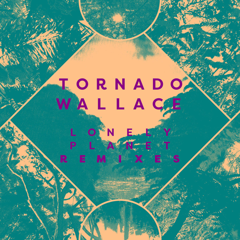 TORNADO WALLACE : LONELY PLANET REMIXES [ Running Back ]