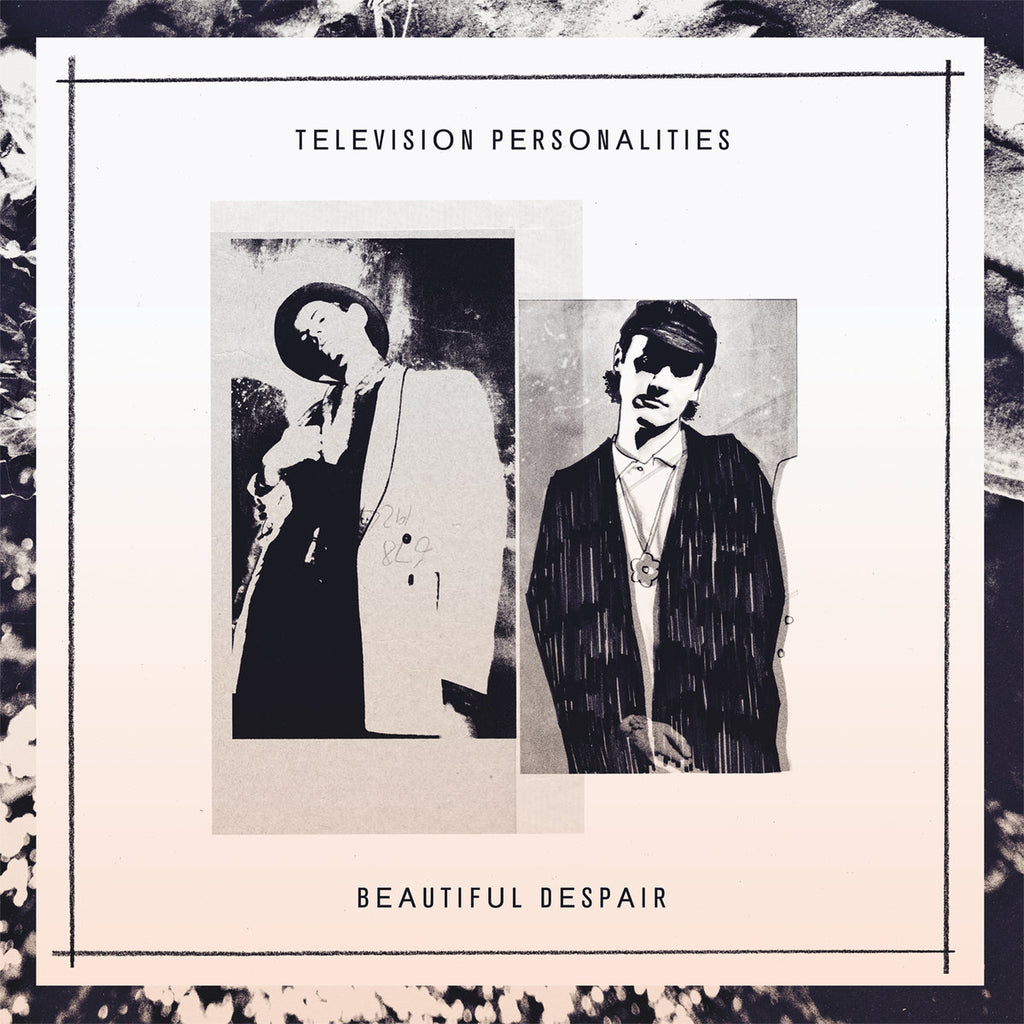 TELEVISION PERSONALITIES : BEAUTIFUL DESPAIR [ Fire ]