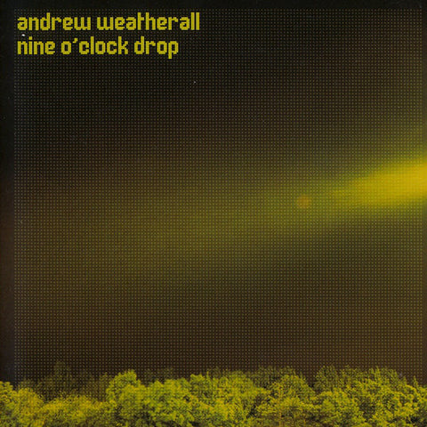 ANDREW WEATHERALL : NINE O'CLOCK DROP [ Nuphonic ]