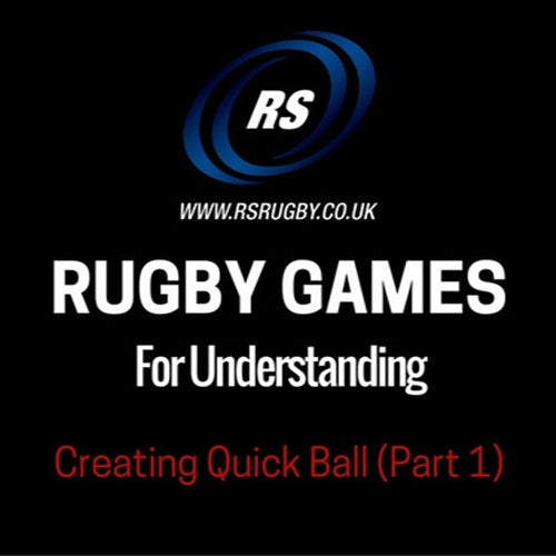 Rugby Games For Understanding Creating Quick Ball Part 1
