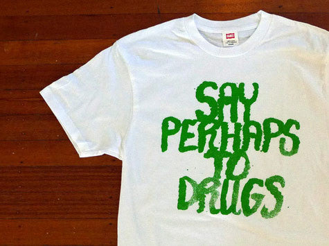Say Perhaps To Drugs / Jay Howell