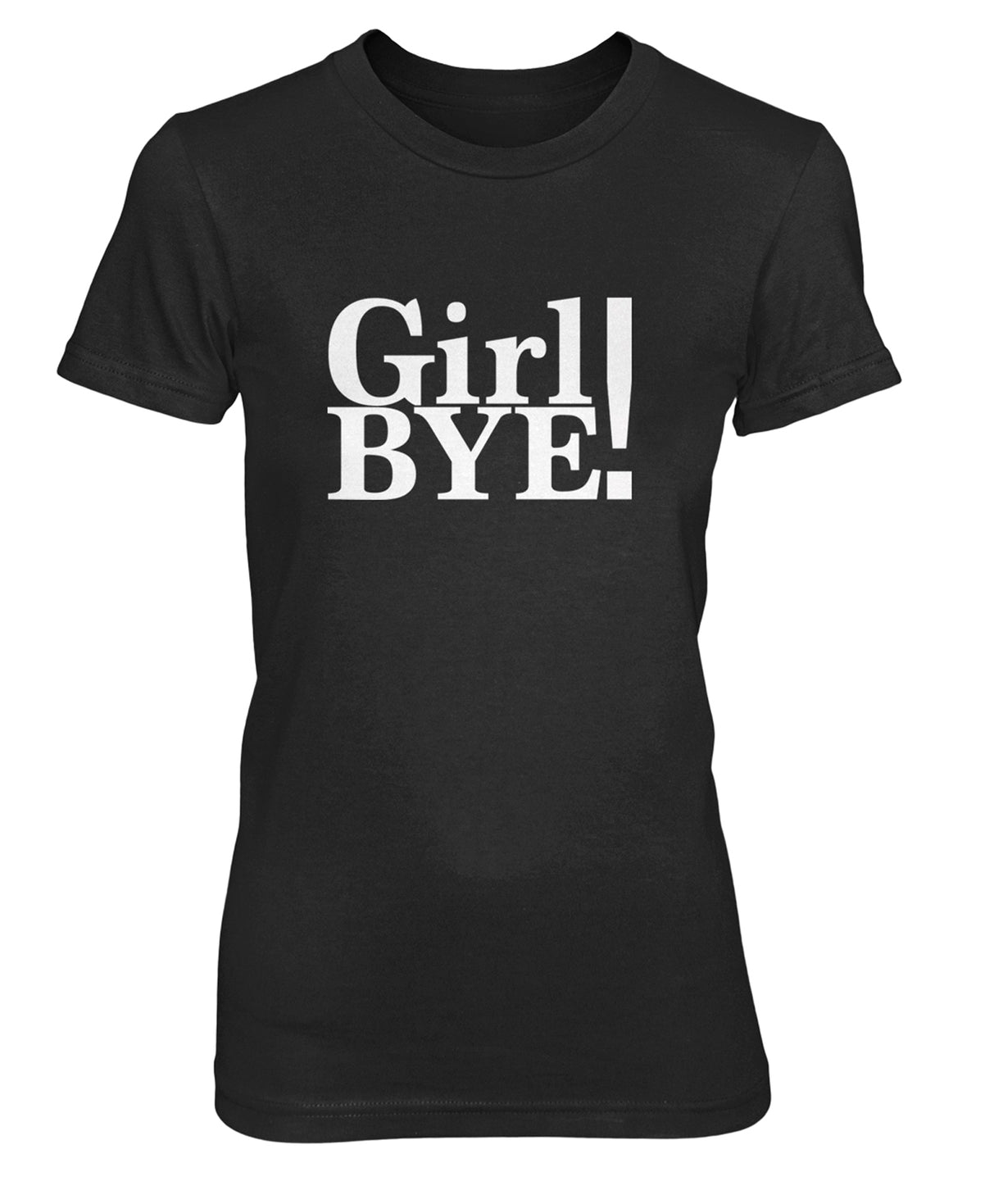 GIRL BYE - women's short sleeve tee