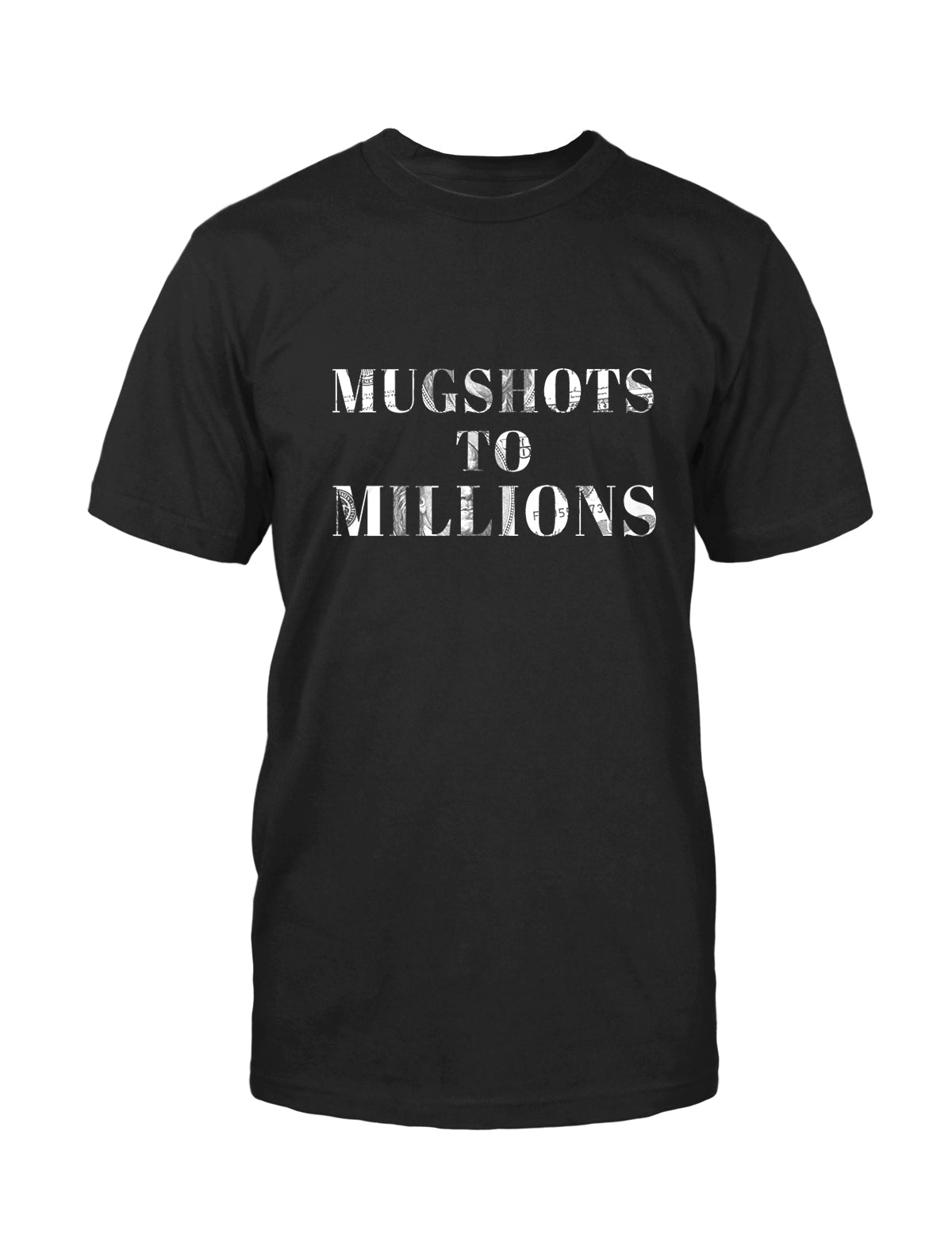 MUGSHOTS TO MILLIONS - Men's short sleeve tee