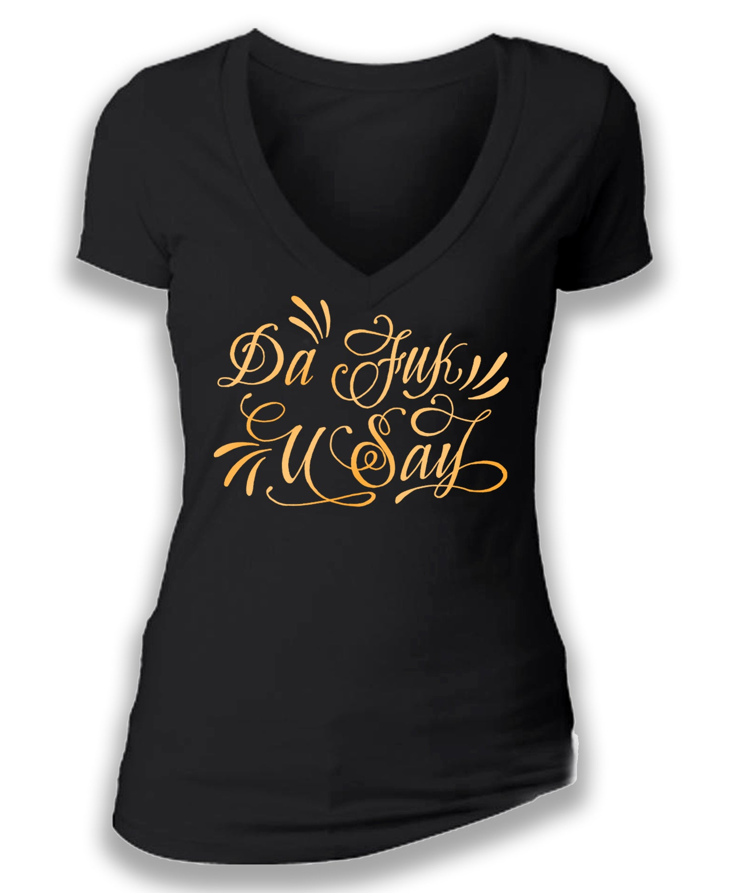 DA FUK U SAY - women's short sleeve deep v tee