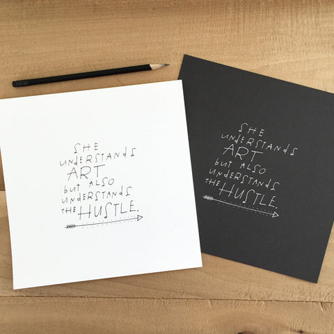 Art & the Hustle Hand-Lettered Screen Print