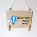 Look What I Made Today Sign - Hot Air balloons