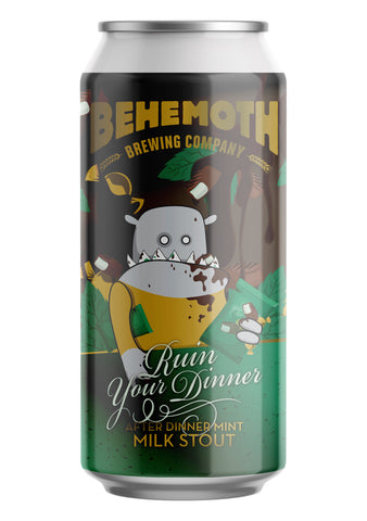 Behemoth Brewing 'Ruin Your Dinner' - Mint Milk Stout