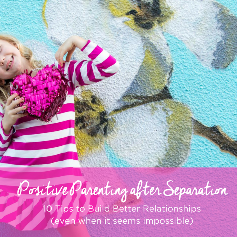 Positive Parenting After Separation Webinar
