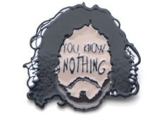 "Badge - Game of Thrones - ""You Know Nothing"""