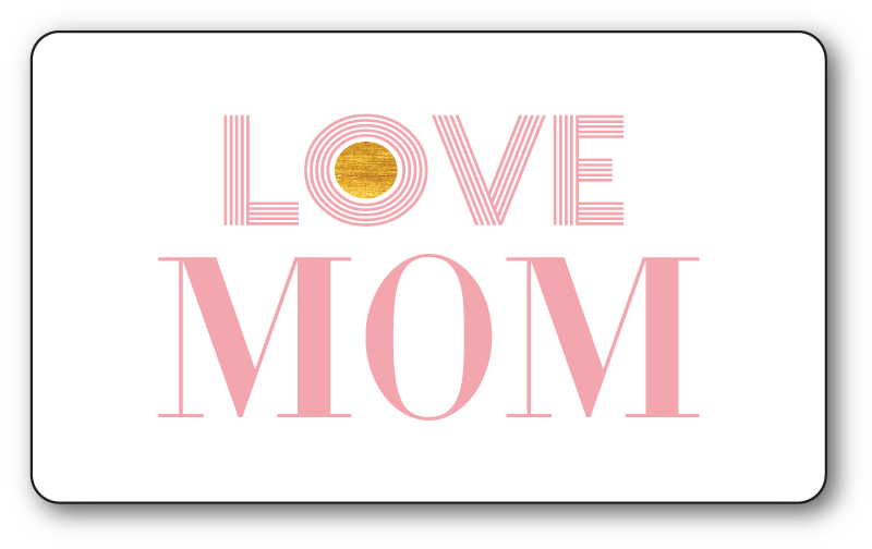 Love Mom Gift Card