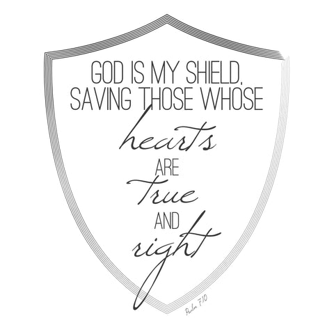 God is my shield, saving those whose hearts are true and right.