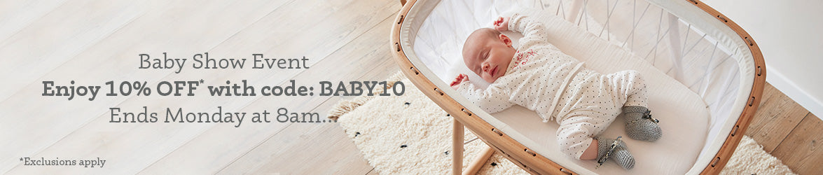10% off Baby Show Event now on! Use code: BABY10