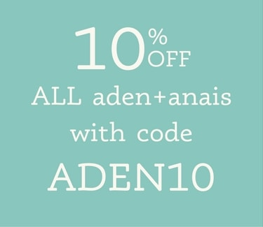 save 10% off aden & anais use code aden