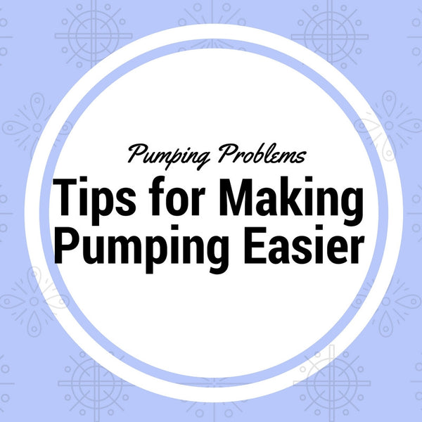 Tips for Making Pumping Easier