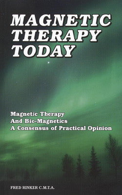 Magnetic Therapy Today Book by Fred Rinker