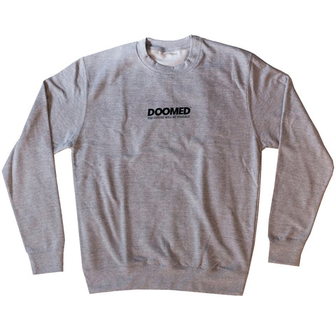 Doomed The Future Will Be Terrible Crew Sweat - Grey