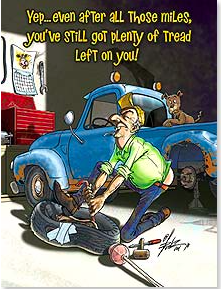 Birthday Card: Leanin Tree You've got plenty of tread and a spare in the trunk! - Kerlin's Western and Work Wear