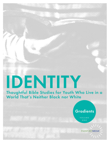 Gradients: Identity - Thoughtful Youth Bible Study Curriculum