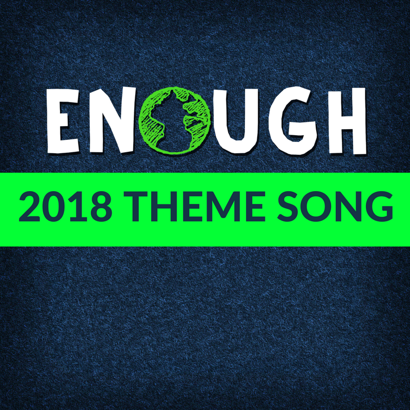 Enough- 2018 Theme Song