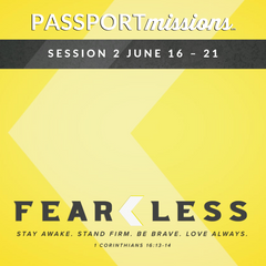 PASSPORTmissions Session 2 June 16 – 21