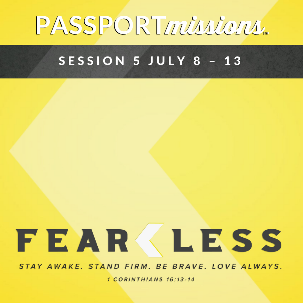 PASSPORTmissions Session 5 July 8 – 13