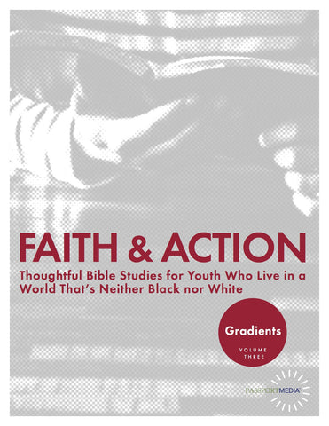 Gradients: Faith & Action - Thoughtful Youth Bible Study Curriculum